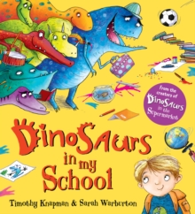 Dinosaurs in My School, Paperback Book