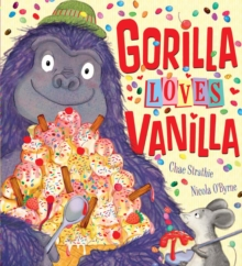 Gorilla Loves Vanilla, Paperback / softback Book
