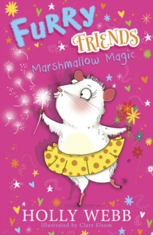 Furry Friends: Marshmallow Magic, Paperback Book