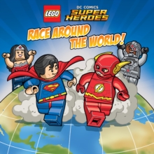 LEGO DC Super Heroes Race Around the World, Paperback Book