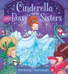 Cinderella and Her Very Bossy Sisters, Paperback Book