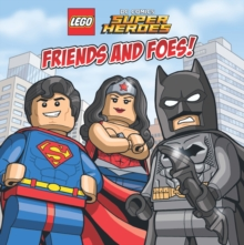 LEGO� DC SUPERHEROES Friends and Foes, Paperback Book