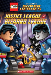 LEGO Dc Superheroes: Justice League vs. Bizarro League, Hardback Book