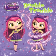 Little Charmers: Double Trouble, Paperback Book