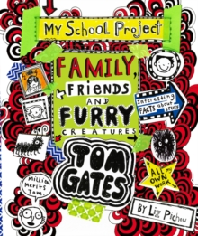 Tom Gates: Family, Friends and Furry Creatures, Hardback Book