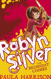 Robyn Silver: The Midnight Chimes, Paperback Book