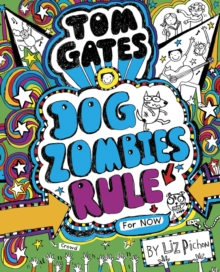 Tom Gates: DogZombies Rule (for Now), Hardback Book
