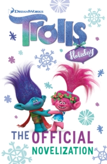 Trolls Holiday: The Official Novelization, Paperback Book
