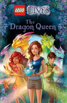 LEGO ELVES: The Dragon Queen, Paperback Book
