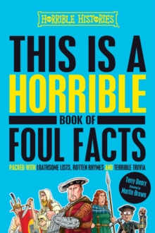 Horrible Histories: This is a Horrible Book of Foul Facts, Hardback Book