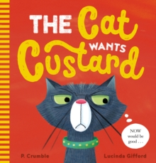 The Cat Wants Custard, Paperback / softback Book