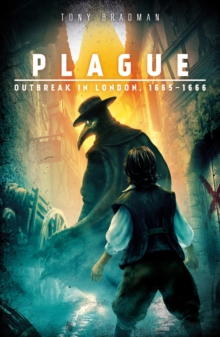 ~ Plague: Outbreak in London, 1665 - 1666, Paperback Book
