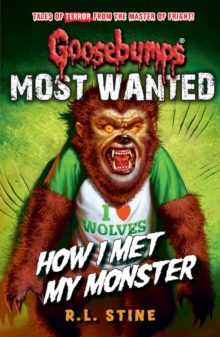Goosebumps: Most Wanted: How I Met My Monster, Paperback Book