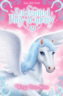 Enchanted Pony Academy - #2 Wings That Shine, Paperback Book