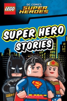 LEGO DC Super Heroes: Super Hero Stories, Paperback Book