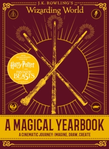 J.K. Rowling's Wizarding World: A Magical Yearbook, Hardback Book
