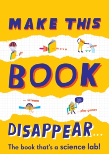 Make This Book Disappear (The book that's a science lab!), Paperback / softback Book