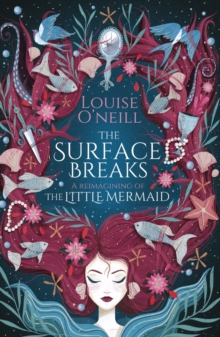 The Surface Breaks: a reimagining of The Little Mermaid, Hardback Book