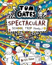 Tom Gates: Spectacular School Trip (Really.), Hardback Book