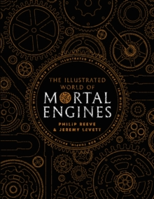 The Illustrated World of Mortal Engines, Hardback Book