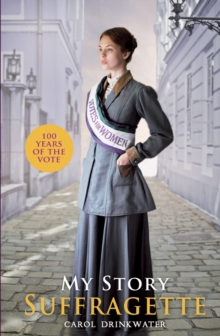 My Story: Suffragette (centenary edition), Paperback Book