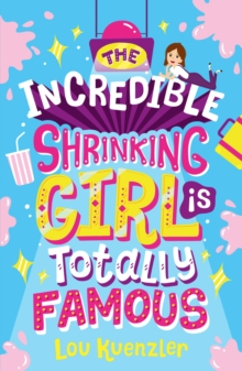 The Incredible Shrinking Girl is Totally Famous, Paperback Book