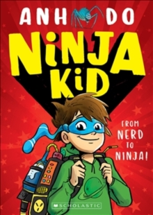 Ninja Kid: From Nerd to Ninja, Paperback / softback Book