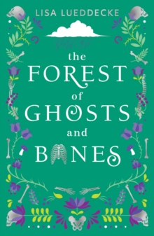 The Forest of Ghosts and Bones, Paperback / softback Book