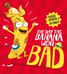 The Day The Banana Went Bad, Paperback / softback Book