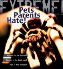 Extreme Science: Pets Parents Hate : Animal Life Cycles, Hardback Book