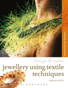 Jewellery Using Textiles Techniques : Methods and Techniques, Paperback / softback Book
