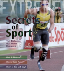 Extreme Science: Secrets of Sport : The Technology That Makes Champions, Paperback / softback Book
