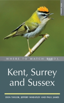Where to Watch Birds in Kent, Surrey and Sussex, Paperback Book