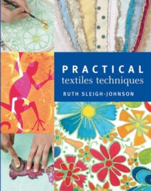 Practical Textiles Techniques, Paperback Book