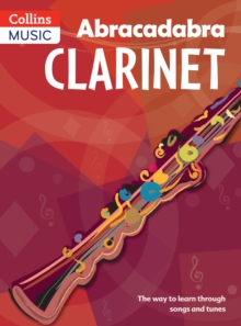 Abracadabra Clarinet (Pupil's book) : The Way to Learn Through Songs and Tunes, Paperback / softback Book