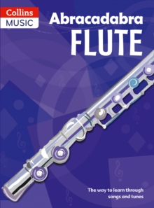 Abracadabra Flute (Pupil's Book) : The Way to Learn Through Songs and Tunes, Paperback Book