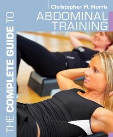 The Complete Guide to Abdominal Training, Paperback Book
