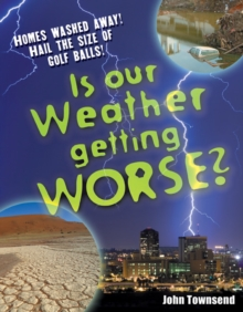 Is Our Weather Getting Worse? : Age 8-9, Above Average Readers, Paperback / softback Book