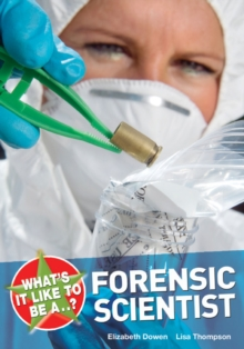 What's it Like to be a Forensic Scientist?, Paperback Book