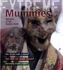 Mummies : Mysteries of the Ancient World, Paperback Book