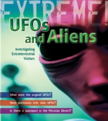 UFOs and Aliens : Investigating Extraterrestrial Visitors, Paperback Book