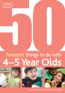 50 Fantastic Things to Do with Four and Five Year Olds : 40-60+ Months, Paperback Book
