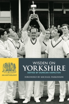 Wisden on Yorkshire : An Anthology, Hardback Book