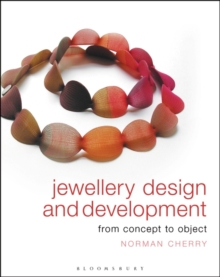 Jewellery Design and Development : From Concept to Object, Paperback Book