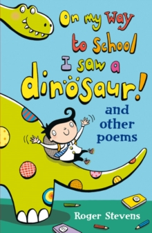 On My Way to School I Saw a Dinosaur : and Other Poems, Paperback Book