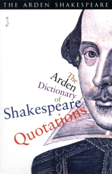 The Arden Dictionary of Shakespeare Quotations, Paperback Book