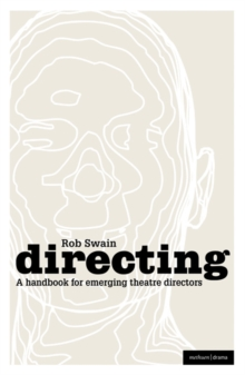Directing - a Handbook for Emerging Theatre Directors, Paperback / softback Book