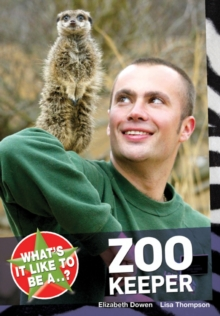 What's it Like to be a...? Zoo Keeper, Paperback Book