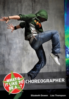 What's it Like to be a...? Choreographer, Paperback Book