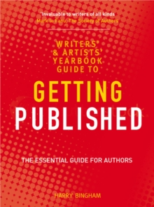 The Writers' and Artists' Yearbook Guide to Getting Published : The Essential Guide for Authors, Paperback Book